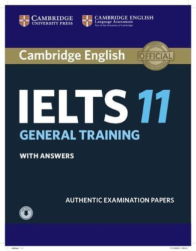 Cambridge IELTS 11 General Training Student's Book with answers with Audio: Authentic Examination Papers (IELTS Practice Tests) by Cambridge English