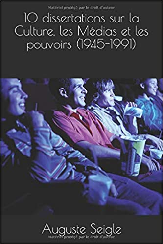 10 dissertations sur la Culture, les Médias et les Pouvoirs (1945-1991): CAPES Histoire-Géographie