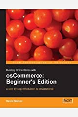 Building Online Stores with osCommerce: Beginner Edition: A step by step introduction to osCommerce. by David Mercer (2006-01-25) Paperback