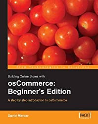 Building Online Stores with osCommerce: Beginner Edition: A step by step introduction to osCommerce. by David Mercer (2006-01-25)