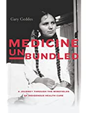 Medicine Unbundled: A Journey through the Minefields of Indigenous Health Care