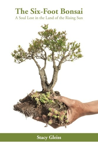 The Six-Foot Bonsai: A Soul Lost in the Land of the Rising Sun