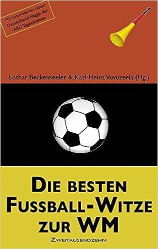 Die Besten Fussball Witze Zur Wm German Edition Lothar