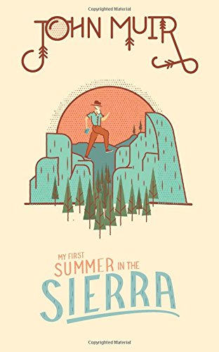 My first summer in the sierra john muir 9781423649120 amazon my first summer in the sierra john muir 9781423649120 amazon books fandeluxe Images