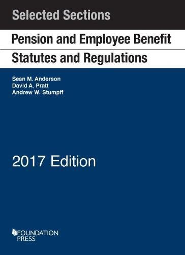 (Pension and Employee Benefit Statutes and Regulations: Selected Sections (Selected Statutes))