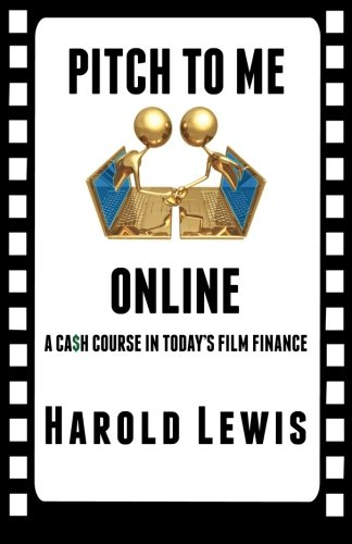 Pitch To Me Online: A Ca$h Course In Todays Film Finance