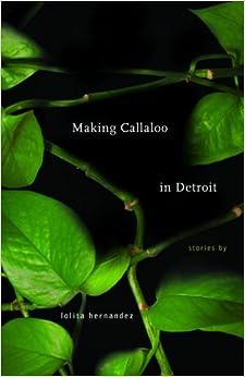 Making Callaloo in Detroit (Made in Michigan Writers Series)