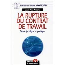 RUPTURE DU CONTRAT TRAVAIL (LA)