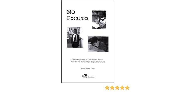 No Excuses Seven Principals Of Low Income Schools Who Set The Standard For High Achievement Carter Samuel Casey 9780891950813 Amazon Com Books