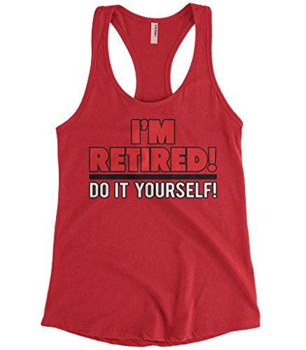 Cybertela Women's I'm Retired! Do It Yourself Racerback Tank Top (Red, - Do Yourself Tank It Top