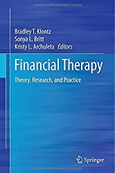 Financial Therapy: Theory, Research, and Practice by Brad Klontz, Sonya Britt, and Kristy Archuleta
