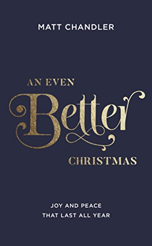 An Even Better Christmas: Joy and Peace That Last All ()
