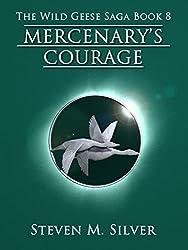 Mercenary's Courage (The Wild Geese Saga Book 8) (English Edition)