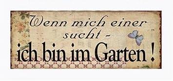 Amazonde Metall Schild Wenn Mich Einer Sucht Garten Deko