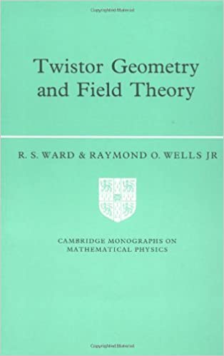 Book Twistor Geometry and Field Theory (Cambridge Monographs on Mathematical Physics) by Ward, R. S.; Jr, Raymond O. Wells published by Cambridge University Press