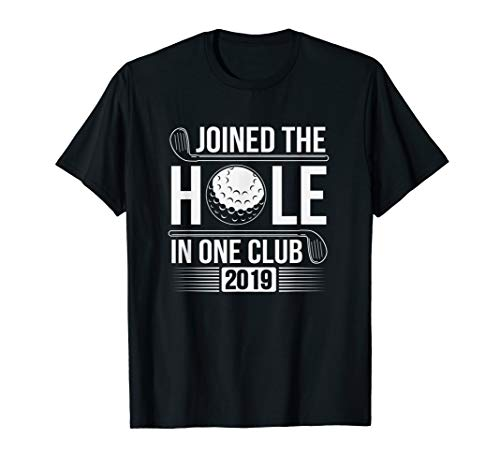 Hole In One Club Golf Golfer Course Accomplishment Gift  T-Shirt