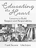 img - for Educating the Heart: Lessons to Build Respect and Responsibility book / textbook / text book