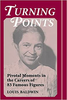 Turning Points: Pivotal Moments in the Careers of 83 Famous Figures