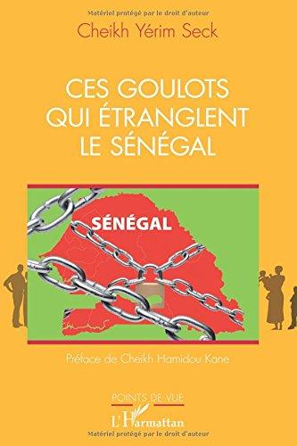 Ces goulots qui etranglent le Senegal  [Seck, Cheikh Yerim] (Tapa Blanda)