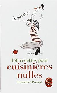 150 recettes pour cuisinières nulles, Prévost, Françoise