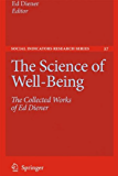 The Science of Well-Being: The Collected Works of Ed Diener: 37 (Social Indicators Research Series)
