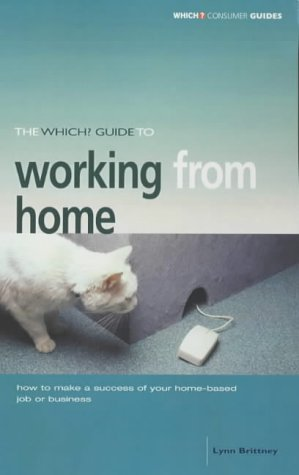 "The ""Which?"" Guide to Working from Home (""Which?"" Consumer Guides)"