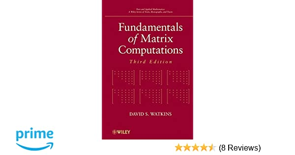 Fundamentals of matrix computations david s watkins 9780470528334 fundamentals of matrix computations david s watkins 9780470528334 amazon books fandeluxe Images