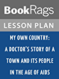 My Own Country: A Doctor's Story of a Town and Its People in the Age of AIDS by Abraham Verghese Lesson Plans