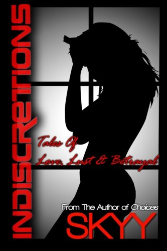 Indiscretions: Tales of Love, Lust and Betrayal