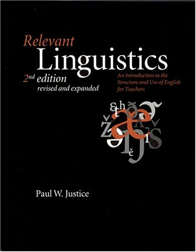 Relevant Linguistics: An Introduction to the Structure and Use of English for Teachers