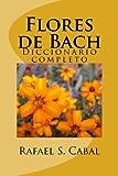 Flores de Bach: Diccionario completo - 9781505819618