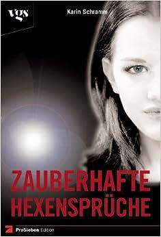 Hexensprüche | Zauberhafte Hexenspruche Liebe Freundschaft Gluck Karin