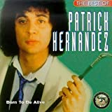 Best Of: Born to Be Alive by Patrick Hernandez (1995-05-03)