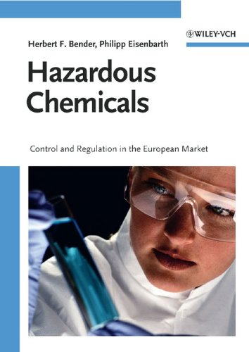 Hazardous Chemicals: Control and Regulation in the European Market (Workplace Health And Safety And Welfare Regulations)