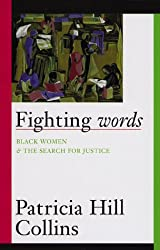 Fighting Words: Black Women and the Search for Justice (Contradictions of Modernity)