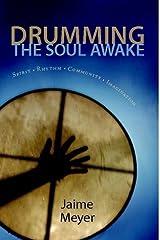 Drumming The Soul Awake Paperback