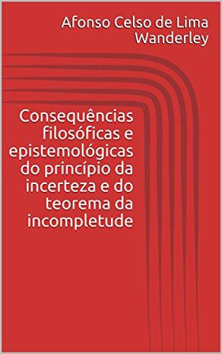 Consequências filosóficas e epistemológicas do princípio da incerteza e do teorema da incompletude
