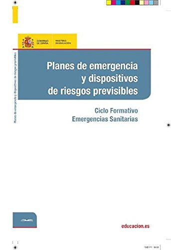 Planes de emergencia y dispositivos de riesgos previsibles. Ciclo formativo: Emergencias Sanitarias (Spanish