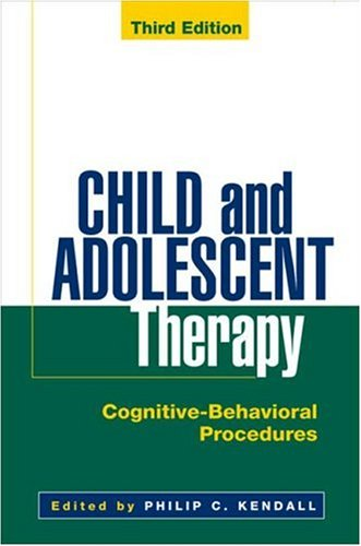 Child and Adolescent Therapy, Third Edition: Cognitive-Behavioral Procedures