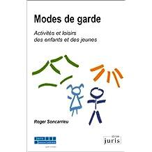 MODES DE GARDE. ACTIVITES ET LOISIRS DES ENFANTS ET DES JEUNES 1ERE EDITION