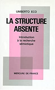 La structure absente par Umberto Eco