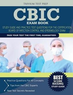 Cbic Exam Book : Study Guide and Practice Test Questions for the Certification Board of Infection Control and Epidemiology Exam (Paperback)--by Cbic Exam Team [2015 Edition]