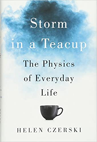 Amazon storm in a teacup the physics of everyday life amazon storm in a teacup the physics of everyday life 9780393248968 helen czerski books fandeluxe Gallery