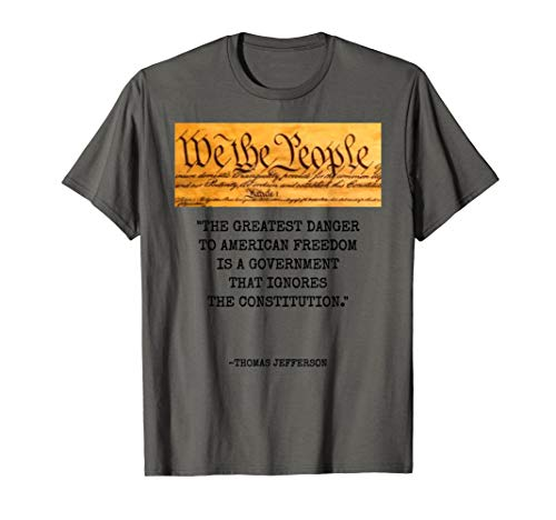 The Greatest Danger To Freedom Quote Thomas Jefferson Tee