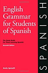 English Grammar for Students of Spanish: The Study Guide for Those Learning Spanish, Seventh edition (O&H Study Guides)