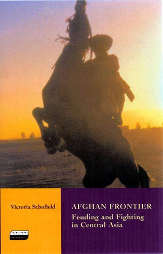 Afghan Frontier: Feuding and Fighting in Central Asia -