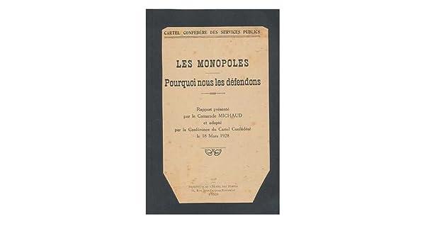 Les monopoles : Pourqoui nous les defendons: Cartel ...