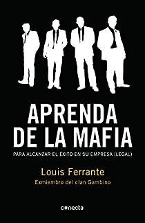 Aprenda de la mafia par Louis Ferrante