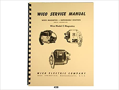 Wico Service & Parts Manual for Type C Magnetos: Wico