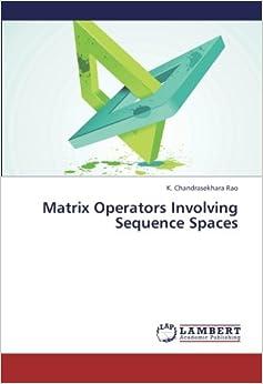 Matrix Operators Involving Sequence Spaces